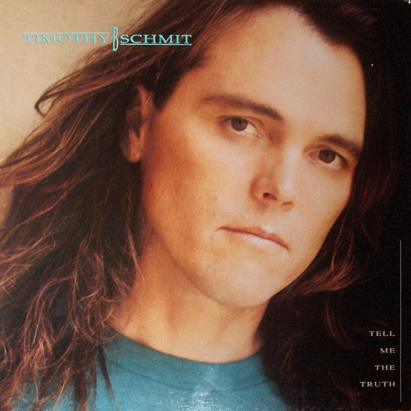 Timothy B. Schmit ‎– Tell Me The Truth