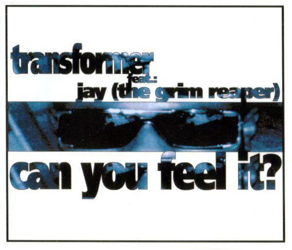 Transformer Feat. Jay (The Grim Reaper)* ‎– Can You Feel It?