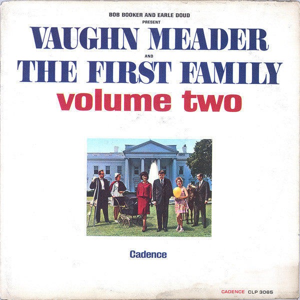 Bob Booker And Earle Doud Featuring Vaughn Meader And The First Family (2) Featuring Naomi Brossart, Norma Macmillan And Stanley Myron Handelman ‎– The First Family Volume Two