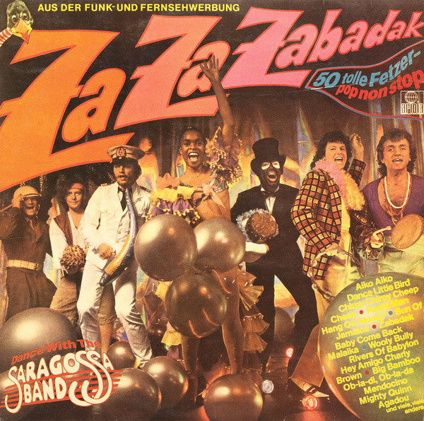 Saragossa Band ‎– Za Za Zabadak - 50 Tolle Fetzer - Pop Non Stop - Dance With The Saragossa Band