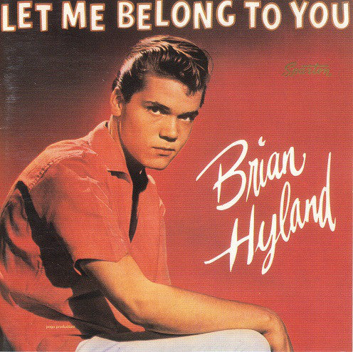 BRIAN HYLAND - LET ME BELONG TO YOU - HITS Super Budget Price CD
