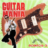 GUITAR MANIA - VOL. 6 (Instrumental 50's-60's Style Rockin' Treasures) CD