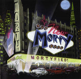 NEW MORTY SHOW (THE) - MORTYFIED CD