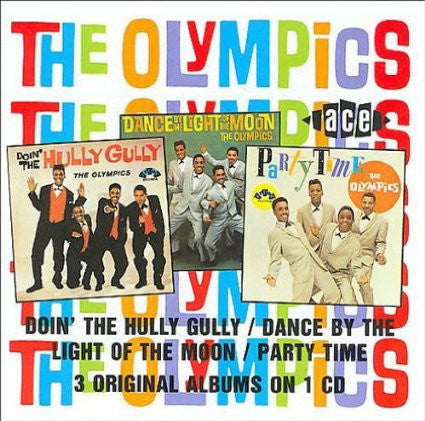 OLYMPICS (THE) - 3LPs ON 1 CD: DOIN' THE HULLY GULLY / DANCE BY THE LIGHT / PARTY TIME Fantastic CD