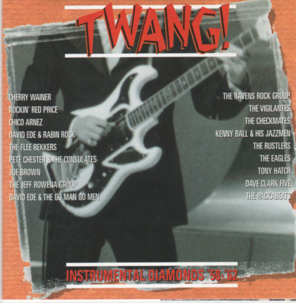 Various - TWANG! - Instrumental Diamonds '58-'62 - 60 UK GUITAR INSTRUMENTALS
