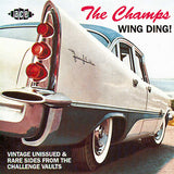 CHAMPS (THE) - WING DING! VINTAGE UNISSUED & RARE SIDES FROM CHALLENGE VAULTS Exceptional CD