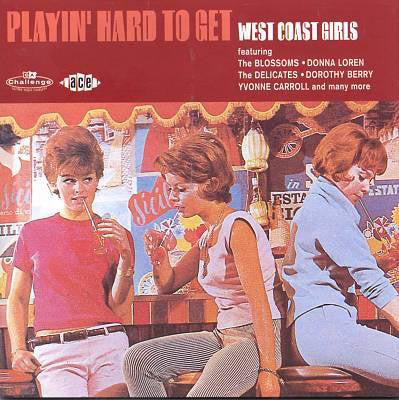 Various - PLAYIN' HARD TO GET - WEST COAST GIRLS OF THE EARLY 60s Fantastic 28 TRACK Collection CD