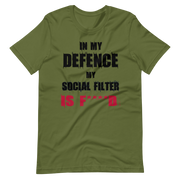 Olive green t-shirt with fun, funny text in my defence my social filter is fucked logo, army green, awkward, zero-fux, zero-fux-gvn