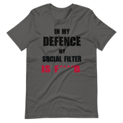 Dark Grey, Gray, Asphalt t-shirt with fun, funny text in my defence my social filter is fucked logo, army green, awkward, zero-fux, zero-fux-gvn