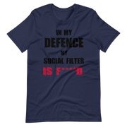 navy blue t-shirt with fun, funny text in my defence my social filter is fucked logo, army green, awkward
