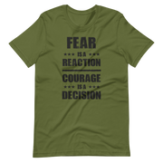 Olive green T-SHirt, Fear is a reaction, courage is a decision, Sir Winston Churchill phrase