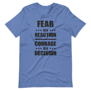 Light blue T-SHirt, Churchill said Fear is a reaction, courage is a decision, Sir Winston Churchill, veteran T-shirt