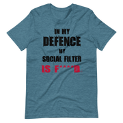 blue heather t-shirt with fun, funny text in my defence my social filter is fucked logo, army green, awkward, zero-fux, zero-fux-gvn