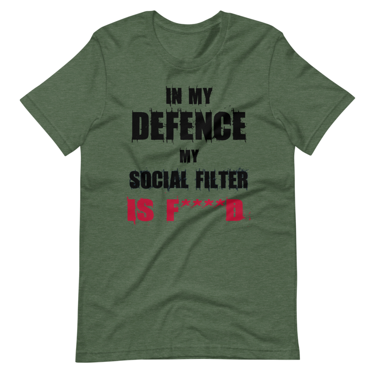 Green Heather Green, Olive, t-shirt with fun, funny text in my defence my social filter is fucked logo, army green, awkward, zero-fux, zero-fux-gvn