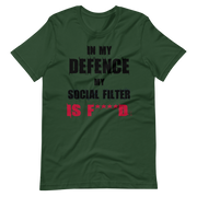 Green, Olive, t-shirt with fun, funny text in my defence my social filter is fucked logo, army green, awkward, zero-fux, zero-fux-gvn