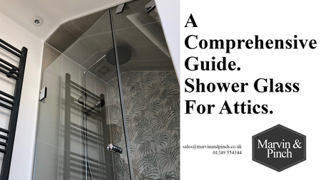 Shower Glass for attics and Lofts