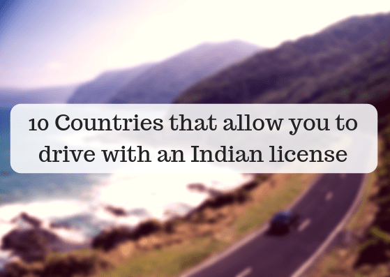 10 Countries that allow you to drive with an Indian license