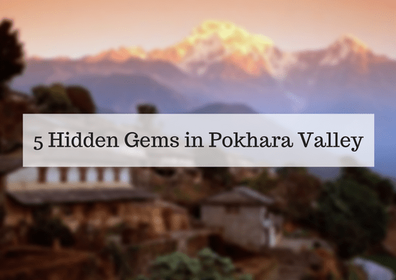 Five hidden gems in Pokhara Valley