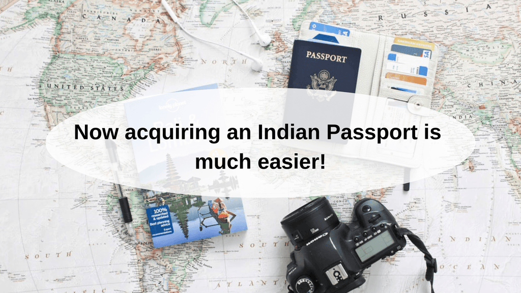Now acquiring an Indian Passport is much easier!