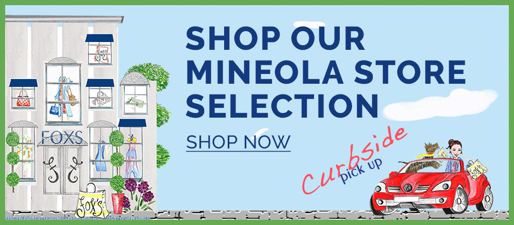 Shop our Mineola store selection