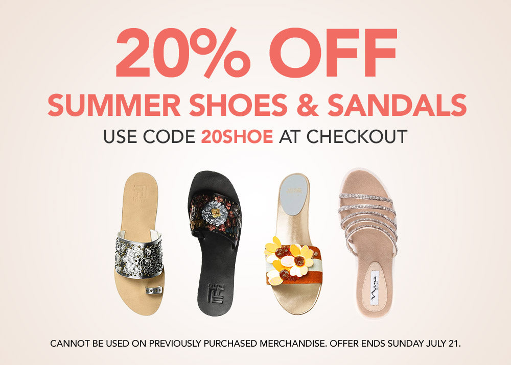 20% Off Summer Shoes & Sandals.  Use code 20SHOE at Checkout.