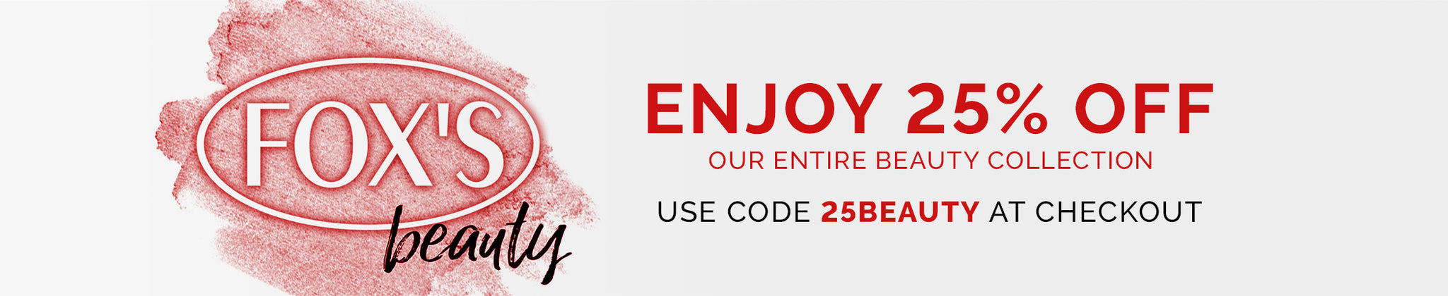 Enjoy 25% off beauty collection. Use code 25BEAUTY at checkout