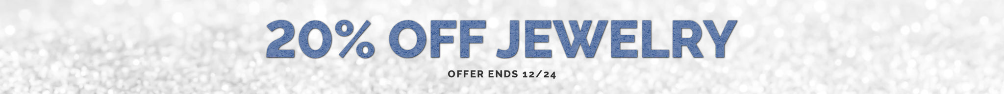 20% Off Jewelry. Offer ends December 24th,
