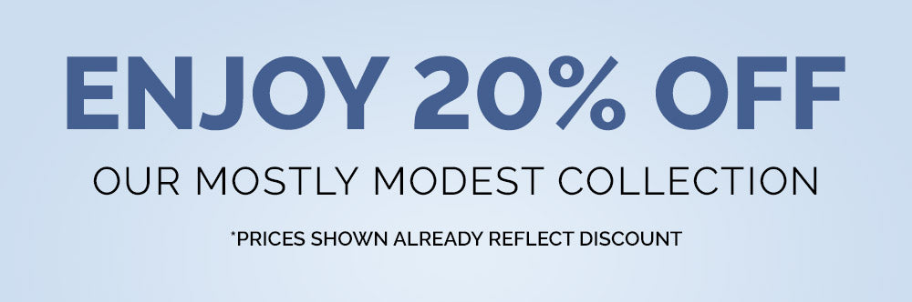 Enjoy 20% Off our Mostly Modest collection. Prices shown already reflect discount.