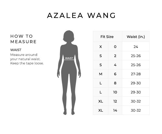 Size Chart for Azelea Wang.  Size Extra Small, 0. Waist 24 inches. Size Small, 2, 4. Waist 25 to 26 inches Size Medium, 6. Waist 27 to 28 inches Size Large, 8, 10. Waist 29 to 30 inches Size Extra Large, 12, 14. Waist 30 to 32 inches  How to Measure. Shoulder. Measure the distance between the points at which the shoulder meets the arm. Bust. Measure under the arms, around the fullest part of your bust.