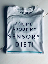 Ask Me About My Sensory Diet T Shirt - Youth