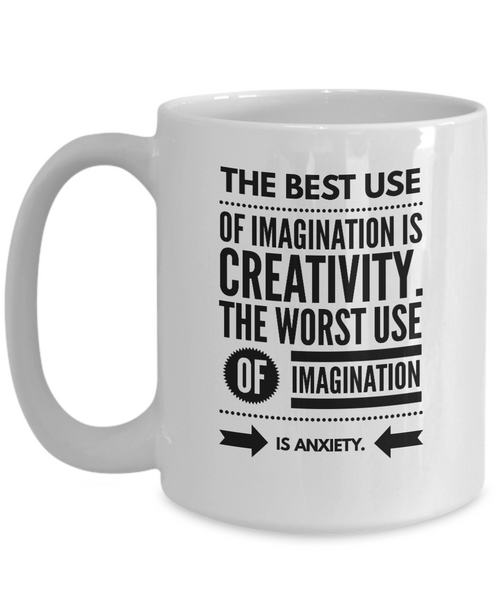 Best Use of Imagination is Creativity - 15 oz