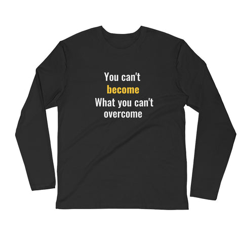 You Can't Become What You Can't Overcome Men's Long Sleeve Fitted Crew - The Gerber Daisy