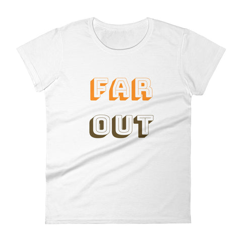 Far Out Women's T-shirt