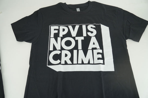FPV IS NOT A CRIME SHIRT