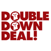 Double Down Deal