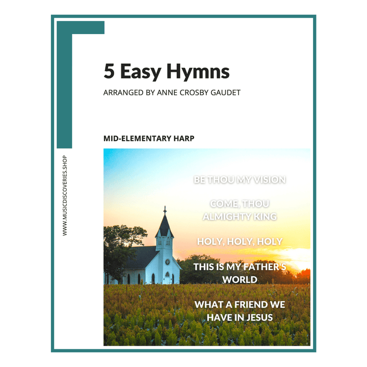 5 Easy Hymns, elementary arrangements for small harp by Anne Crosby Gaudet