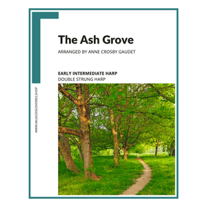 The Ash Grove, traditional Welsh folk song arranged for double strung harp by Anne Crosby Gaudet