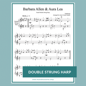 Barbara Allen and Aura Lea, arranged for double strung harp by Anne Crosby Gaudet