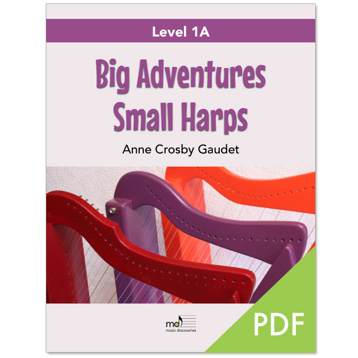 Big Adventures Small Harps, Level 1A by Anne Crosby Gaudet (PDF download)