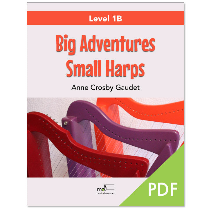 Big Adventures Small Harps, Level 1B by Anne Crosby Gaudet (PDF download)