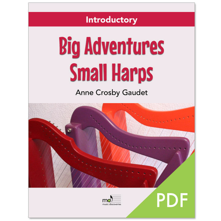 Big Adventures Small Harp, Introductory by Anne Crosby Gaudet (PDF download)