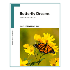 Butterfly Dreams, early intermediate harp solo by Anne Crosby Gaudet