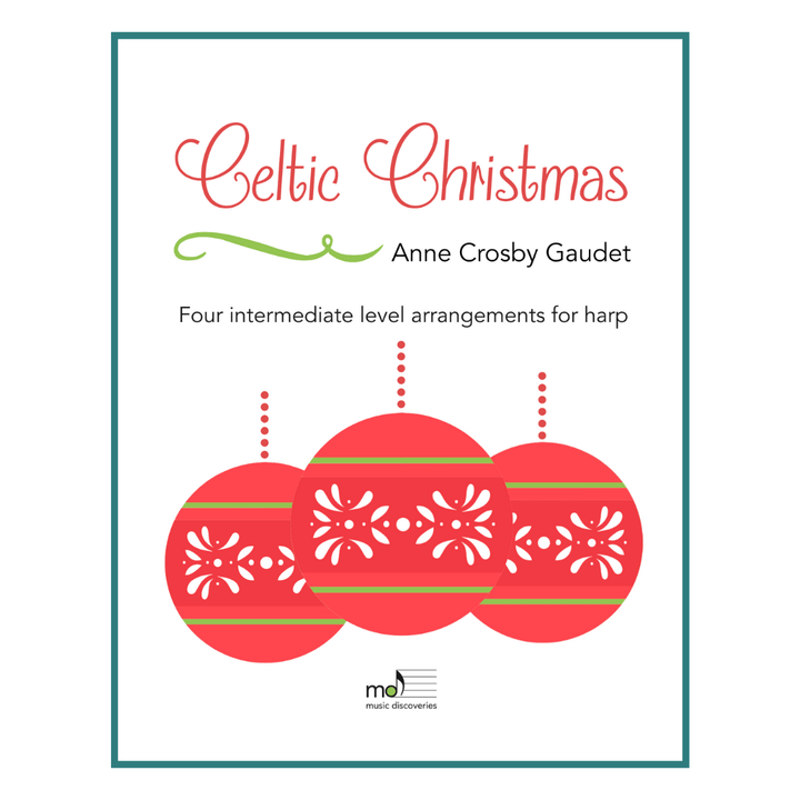 Celtic Christmas, 4 late intermediate harp arrangements by Anne Crosby Gaudet