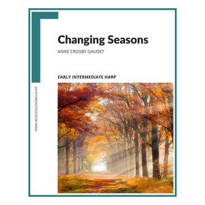 Changing Seasons, early intermediate harp sheet music by Anne Crosby Gaudet