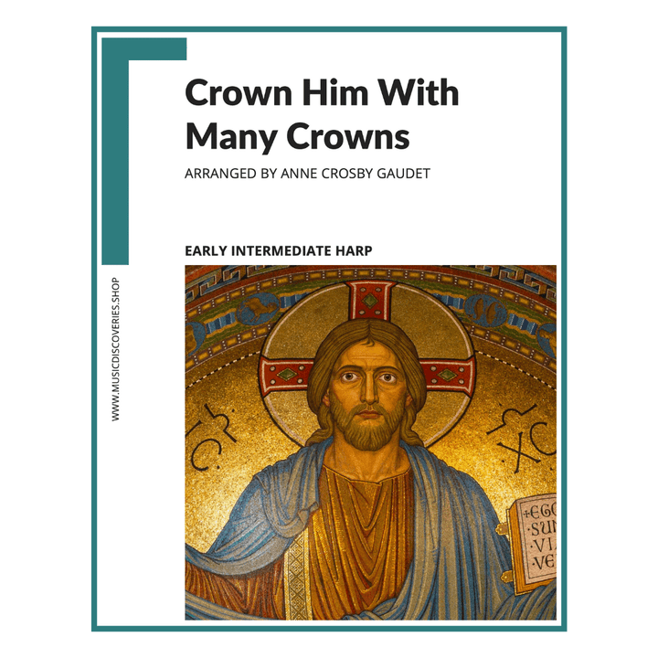 Crown Him With Many Crowns, Easter hymn arranged for early intermediate harp by Anne Crosby Gaudet