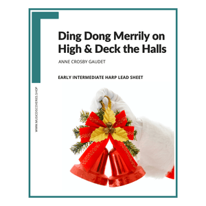 Ding Dong Merrily on High and Deck the Halls, harp lead sheet by Anne Crosby Gaudet