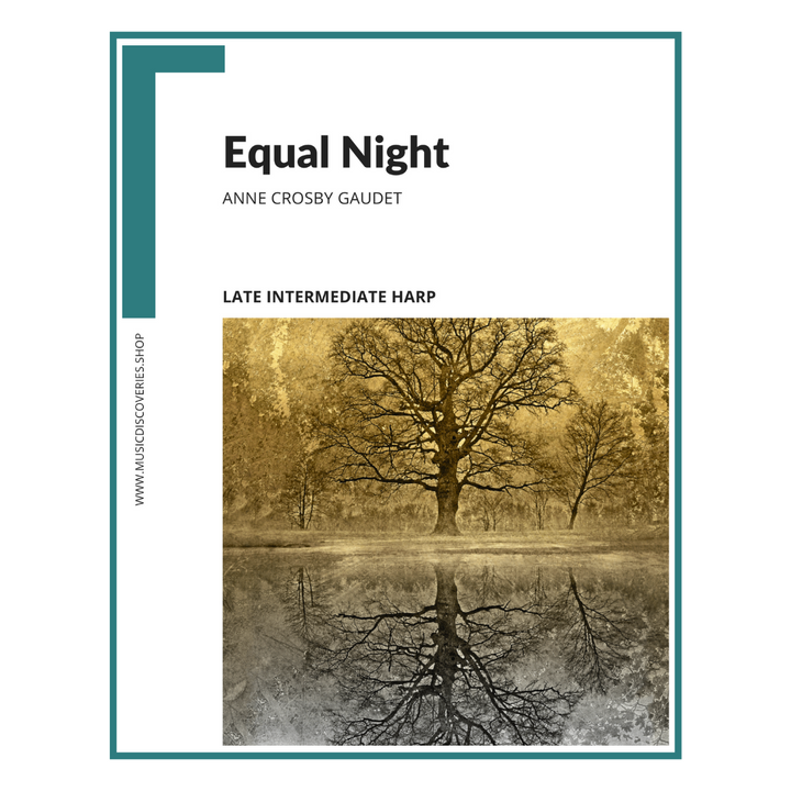 Equal Night is a late intermediate level solo for harp by Anne Crosby Gaudet