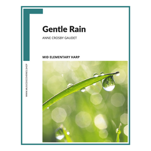 Gentle Rain, mid elementary harp sheet music by Anne Crosby Gaudet