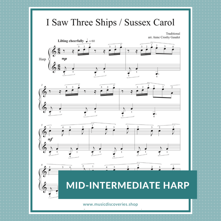 I Saw Three Ships & Sussex Carol, mid-intermediate arrangement for harp by Anne Crosby Gaudet