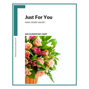 Just For You, mid-elementary harp sheet music by Anne Crosby Gaudet